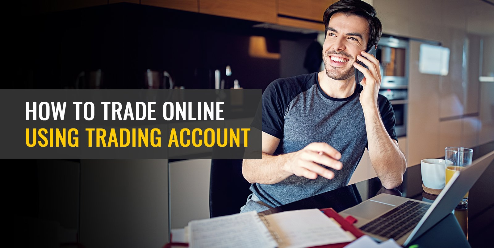 How to Trade Online Using Trading Account