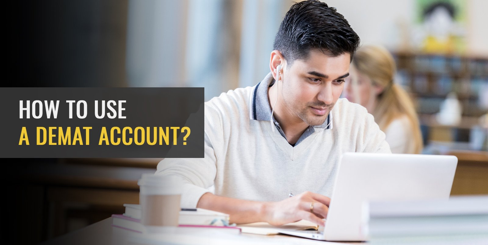 How to Use a Demat account?