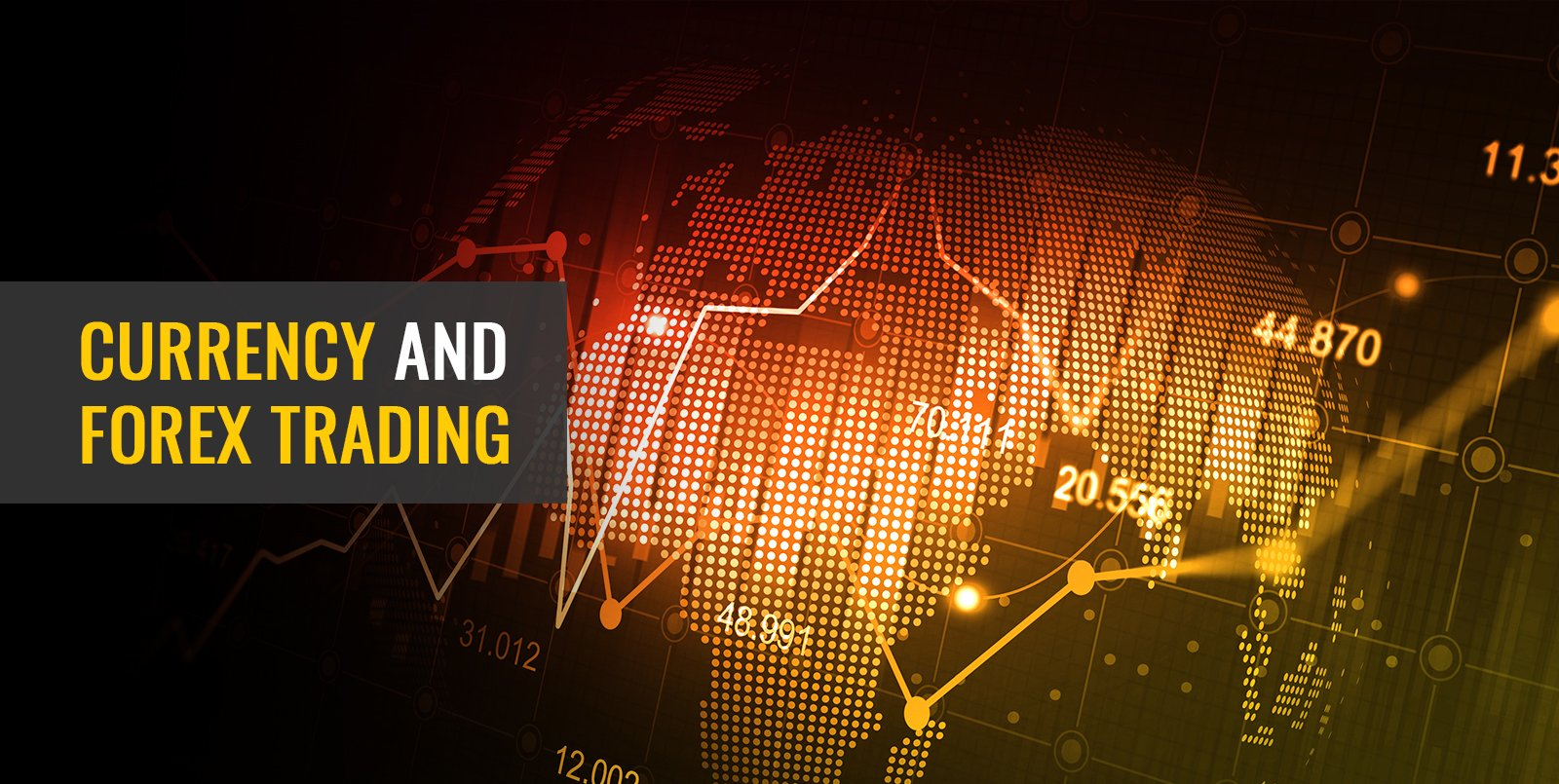 CURRENCY AND FOREX TRADING