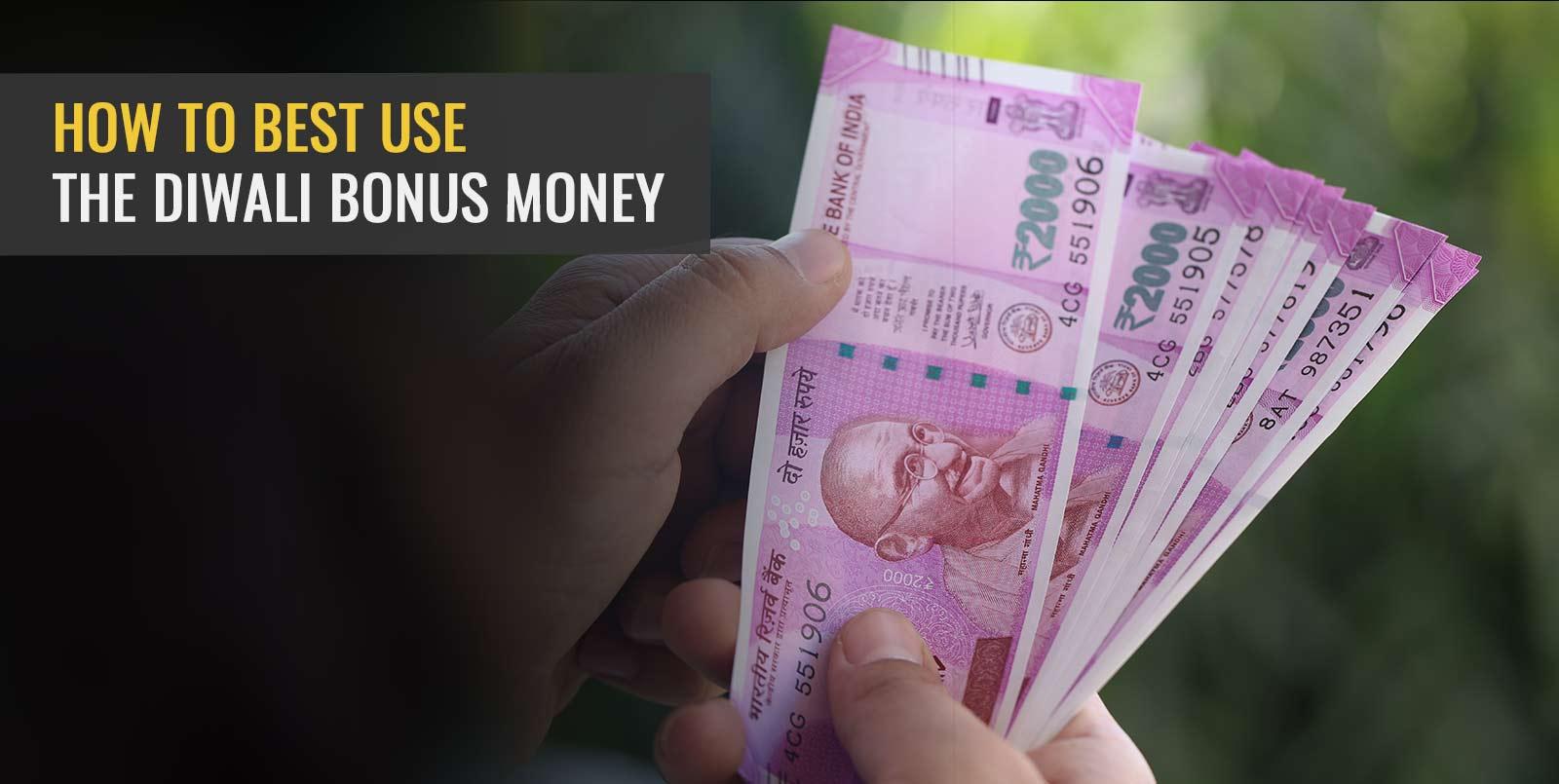 How To Best Use The Diwali Bonus Money