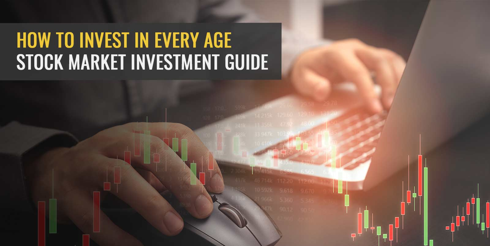 How To Invest In Every Age: Stock Market Investment Guide