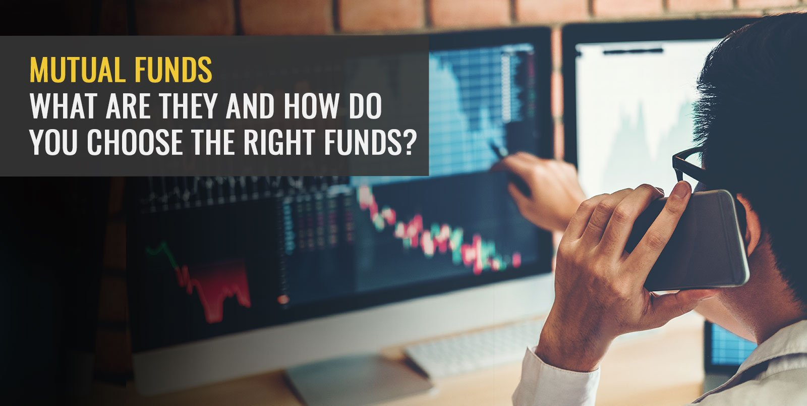 Mutual funds: What are they and how do you choose the right funds?
