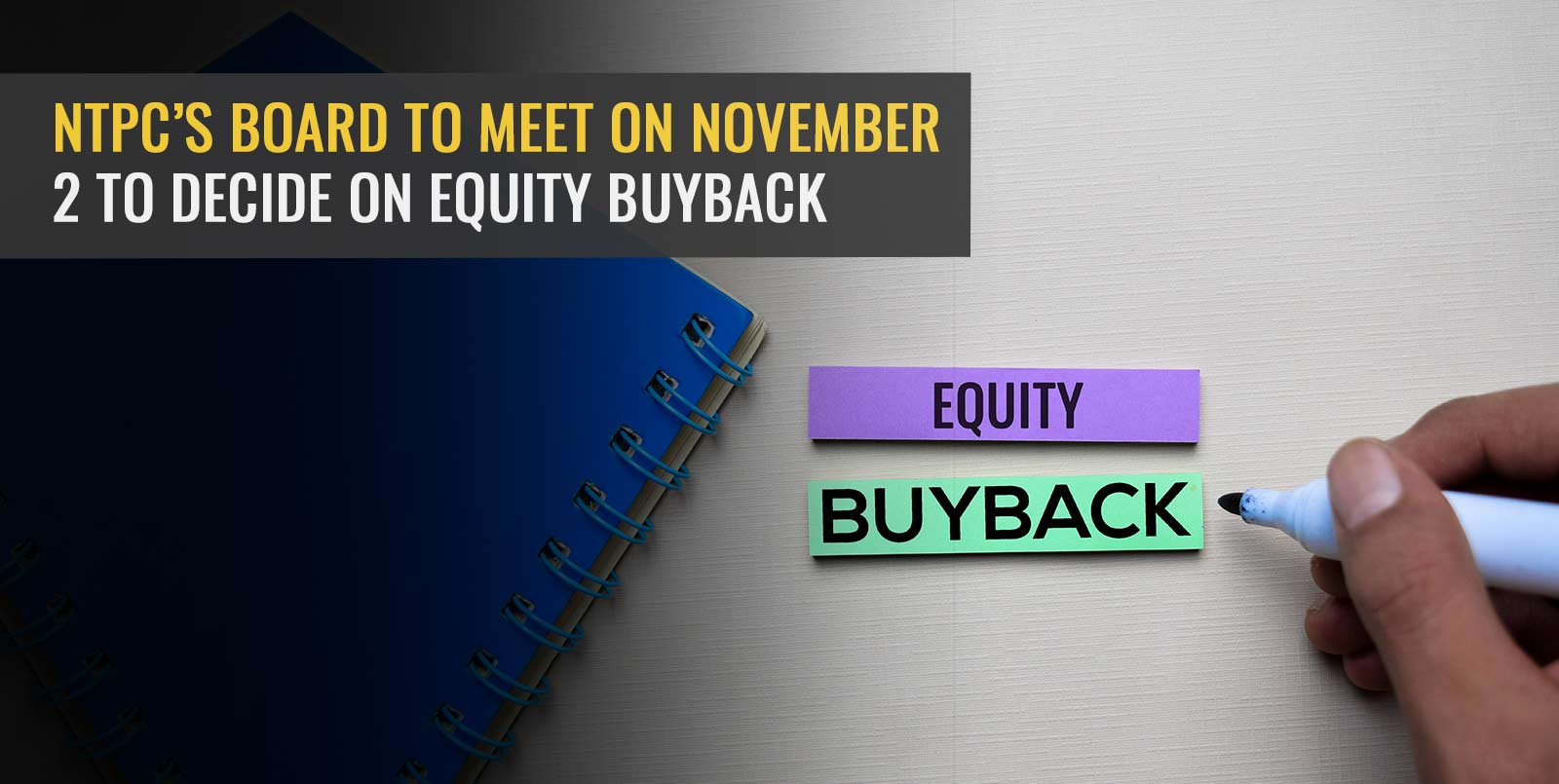 NTPC's Board to Meet on November 2 To Decide On Equity Buyback