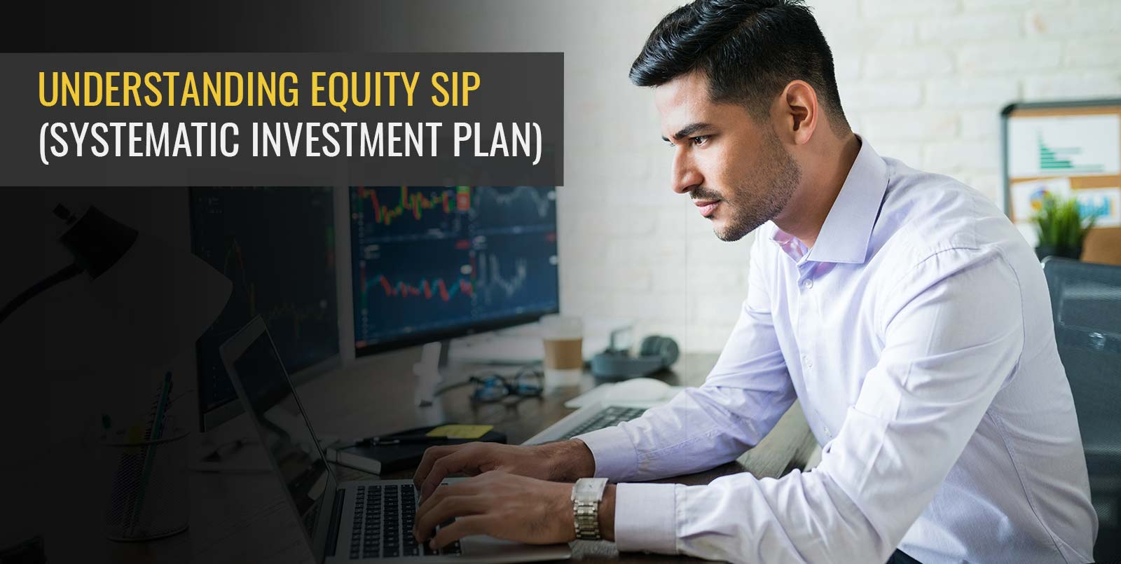 UNDERSTANDING EQUITY SIP (SYSTEMATIC INVESTMENT PLAN)