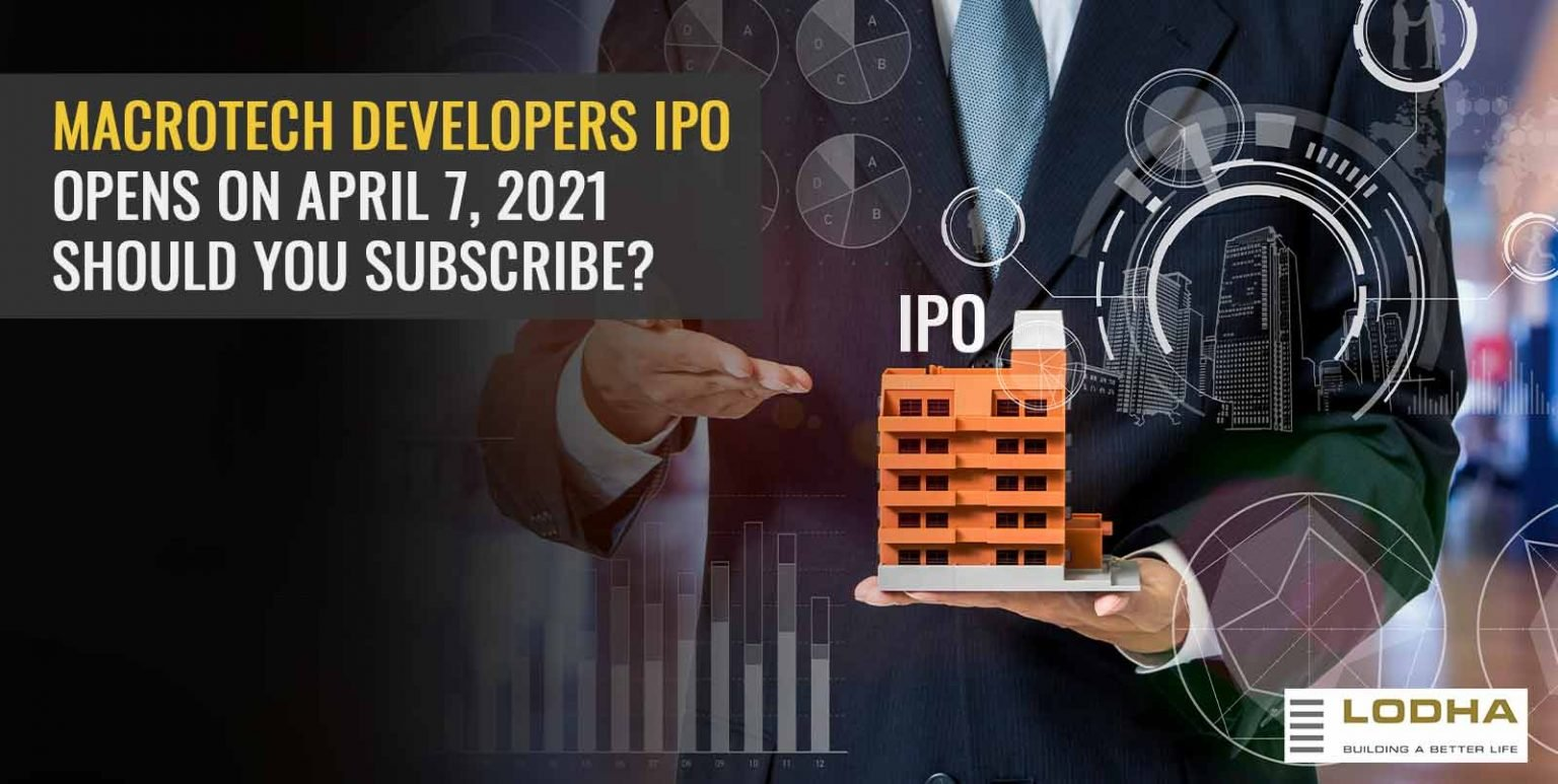 Macrotech Developers IPO Opens On April 7, 2021: Should You Subscribe?