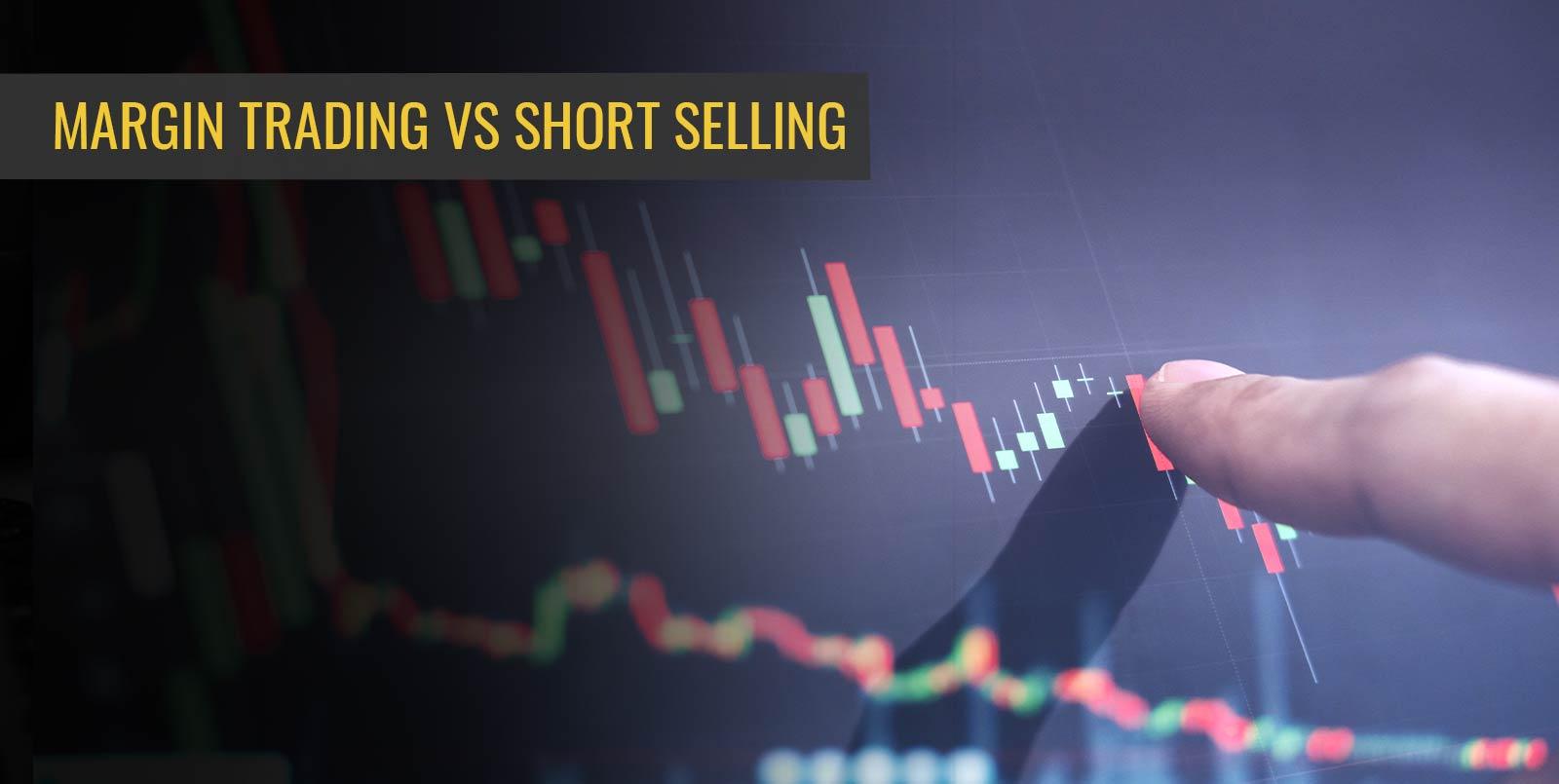 Margin Trading Vs Short Selling