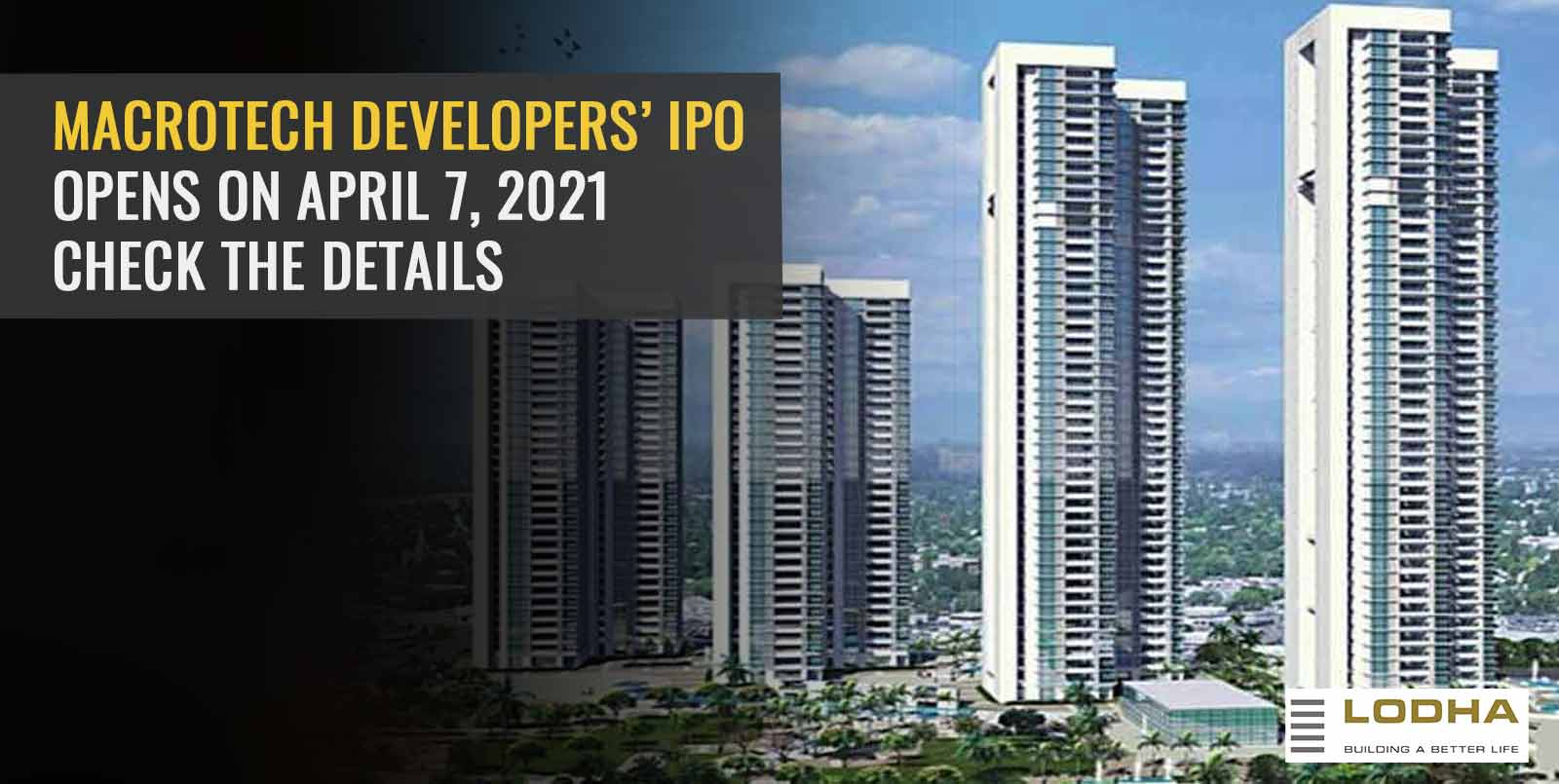 Macrotech Developers' IPO Opens On April 7, 2021: Check The Details