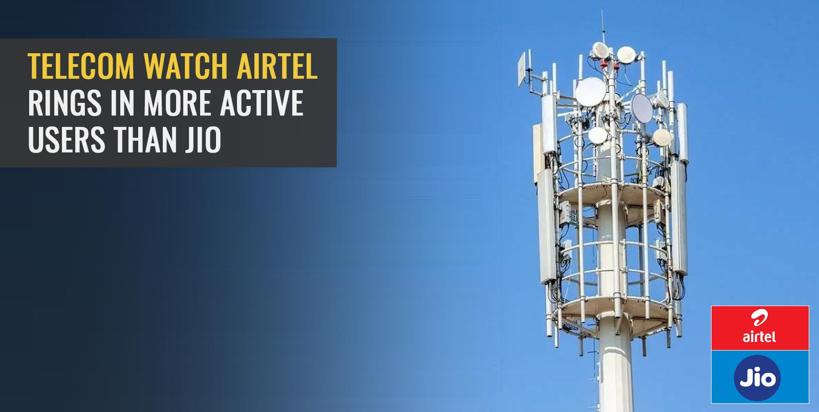Telecom watch: Airtel rings in more active users than Jio