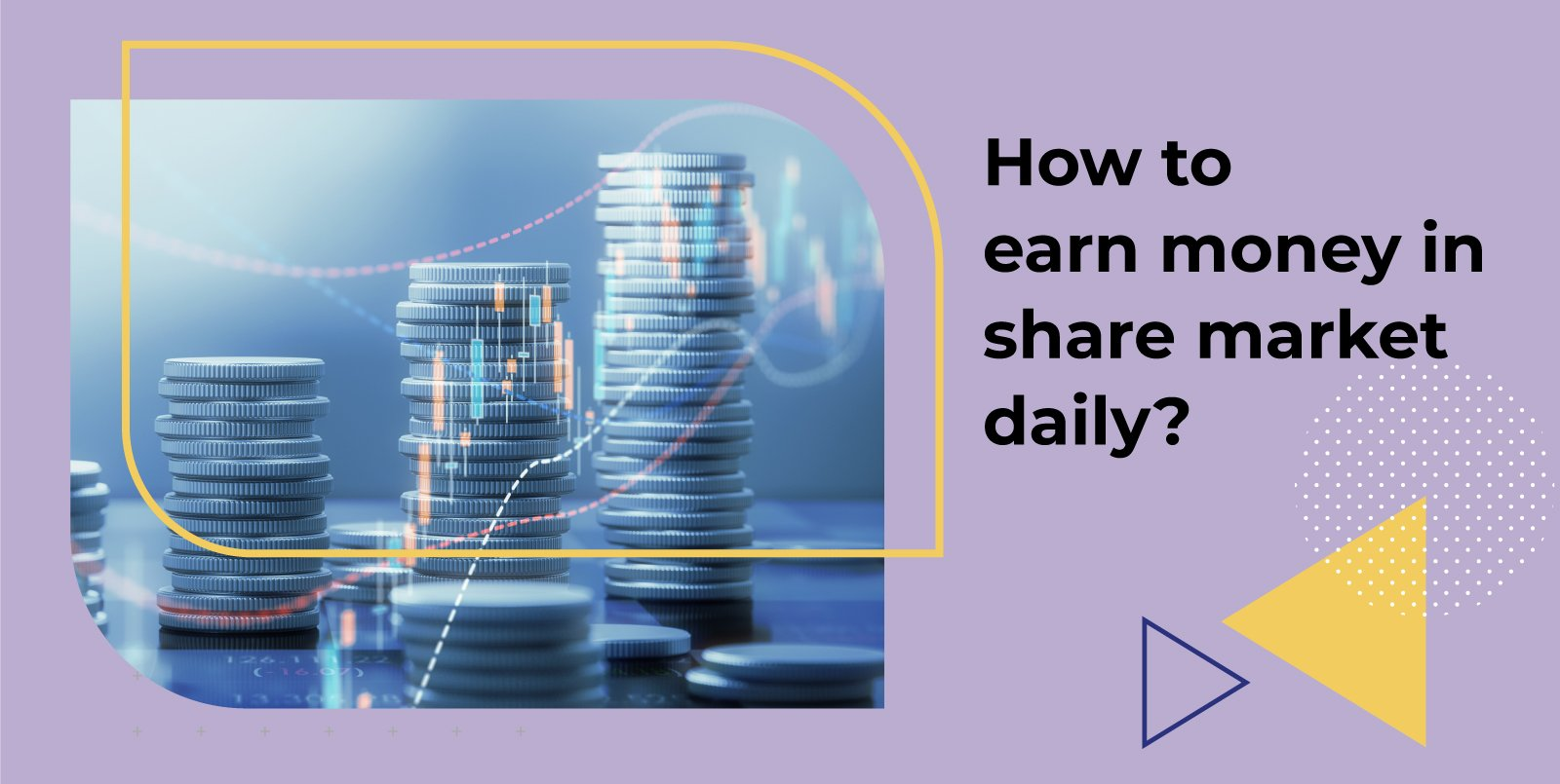 How to earn money in the share market daily