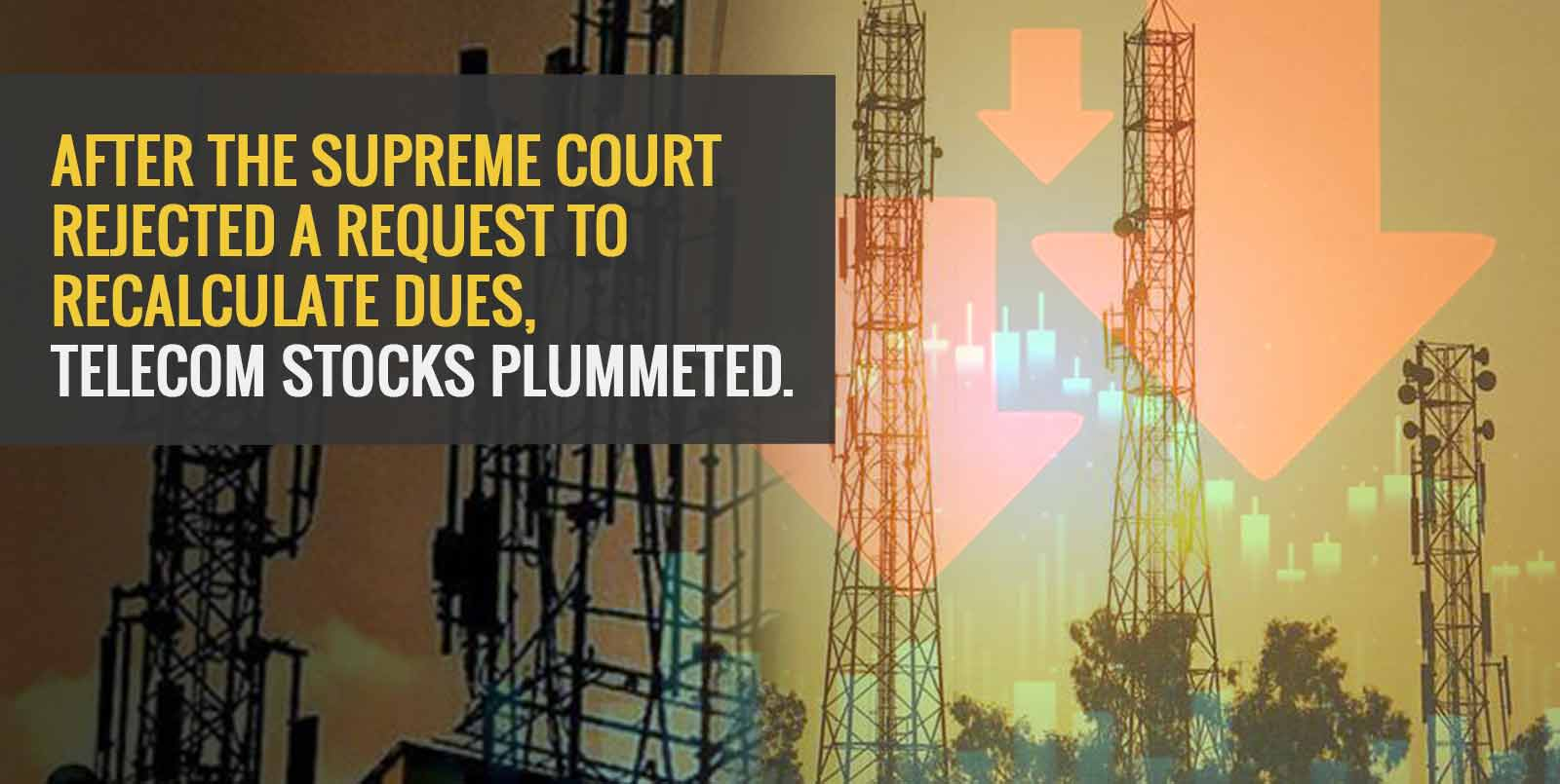 After the Supreme Court rejected a request to recalculate dues, telecom stocks plummeted