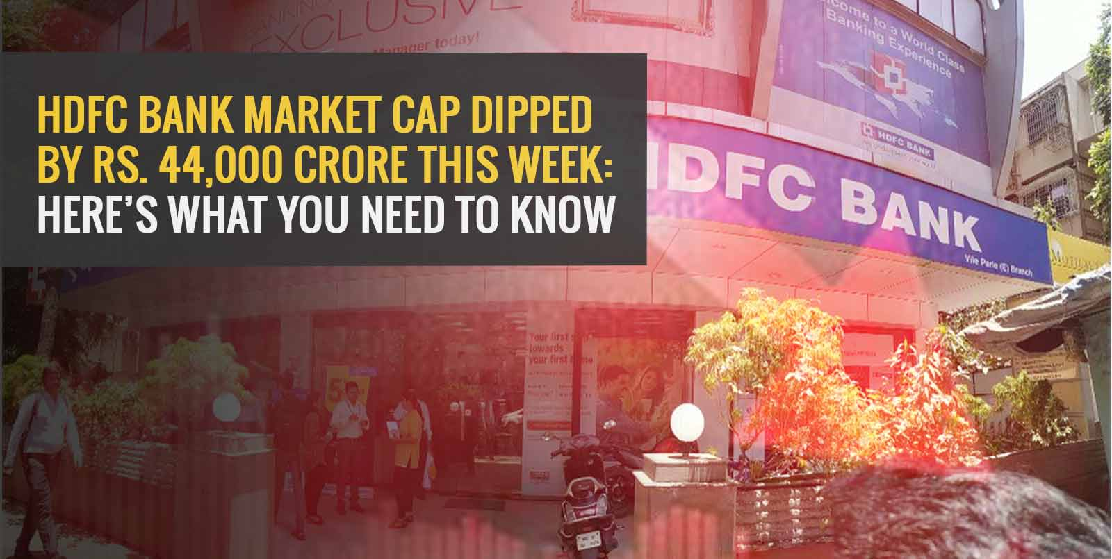 HDFC Bank Market Cap Dipped by Rs. 44,000 Crore This Week: Here's What You Need to Know