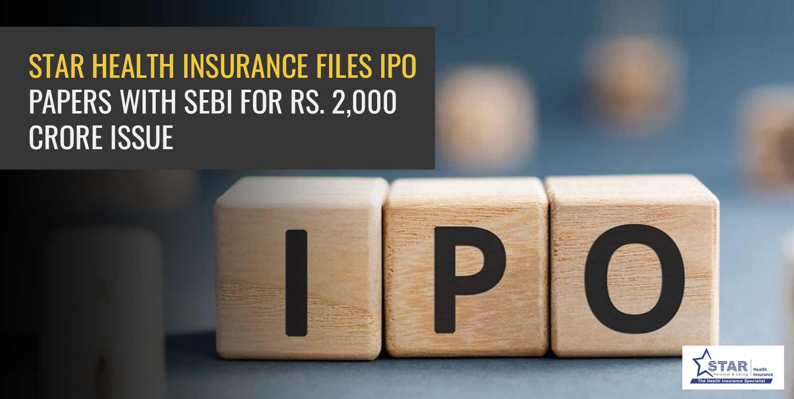 Star Health Insurance Files IPO Papers with SEBI for Rs. 2,000 crore Issue
