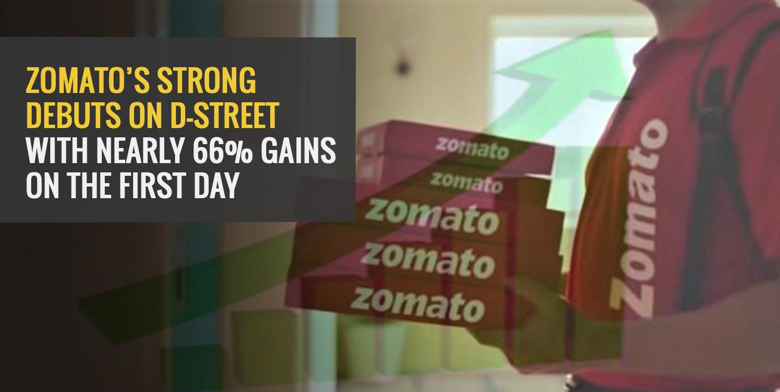 Zomato's Strong Debuts on D-Street with Nearly 66% Gains on the First Day