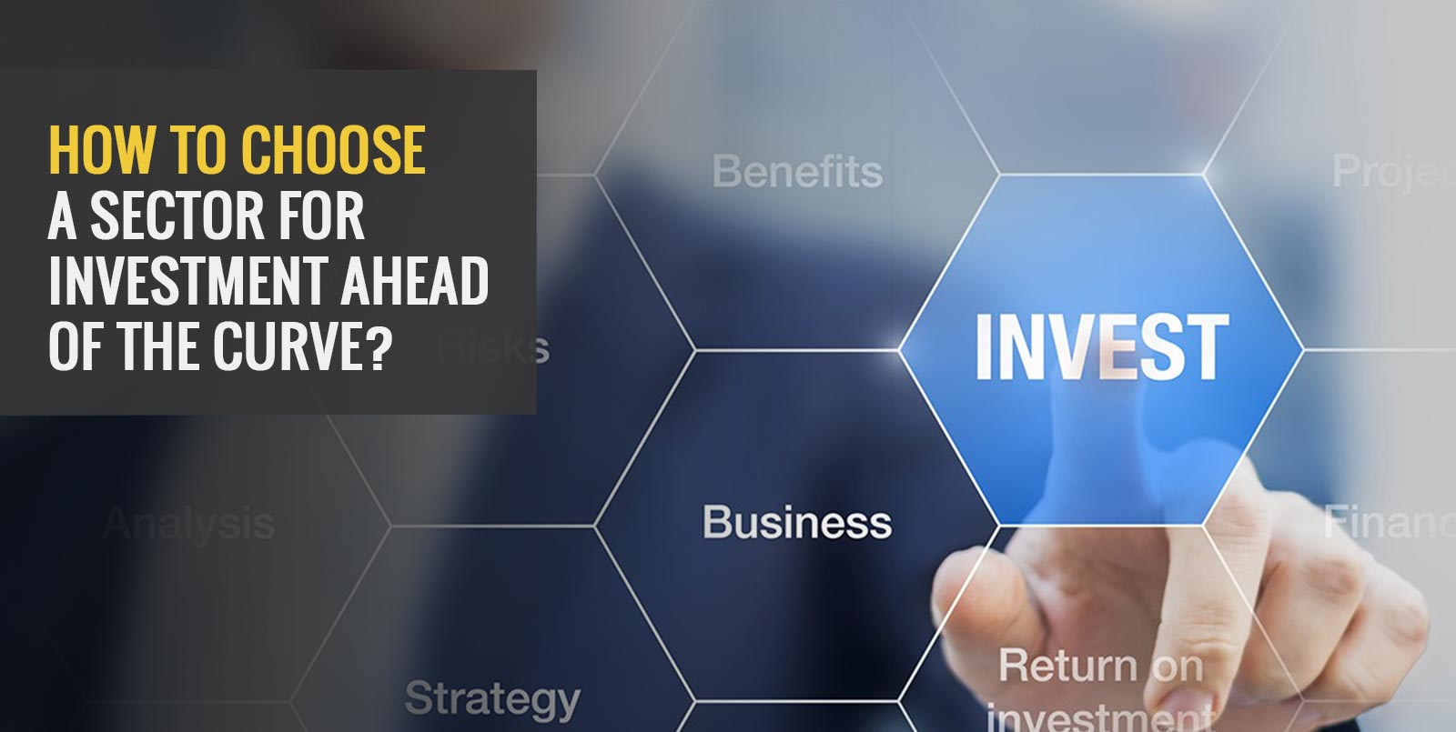 How to choose a sector for investment ahead of the curve? - Angel One