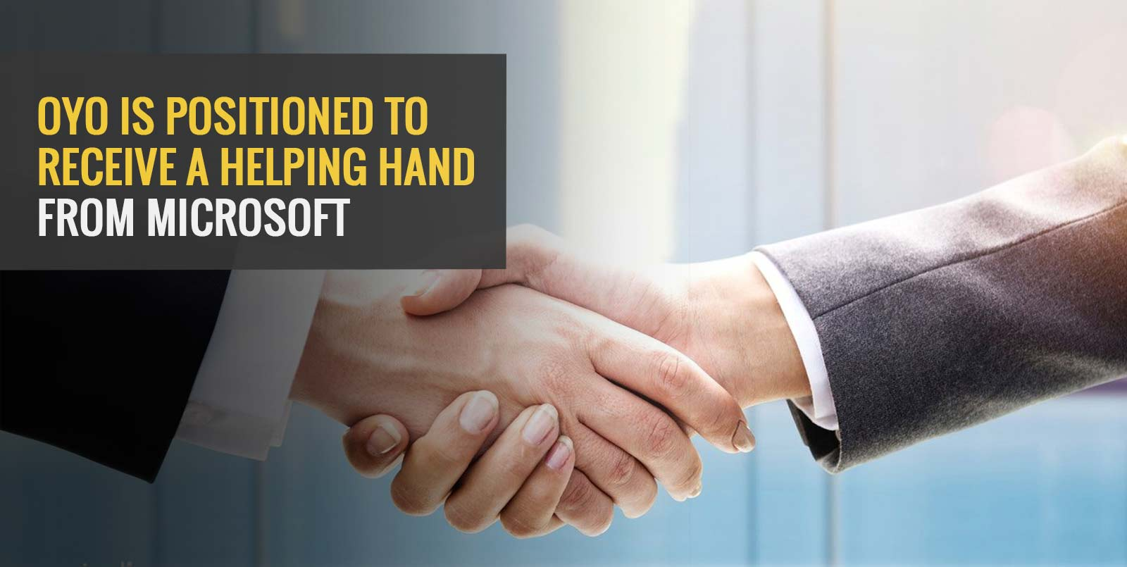 Oyo is Positioned to Receive a Helping Hand from Microsoft