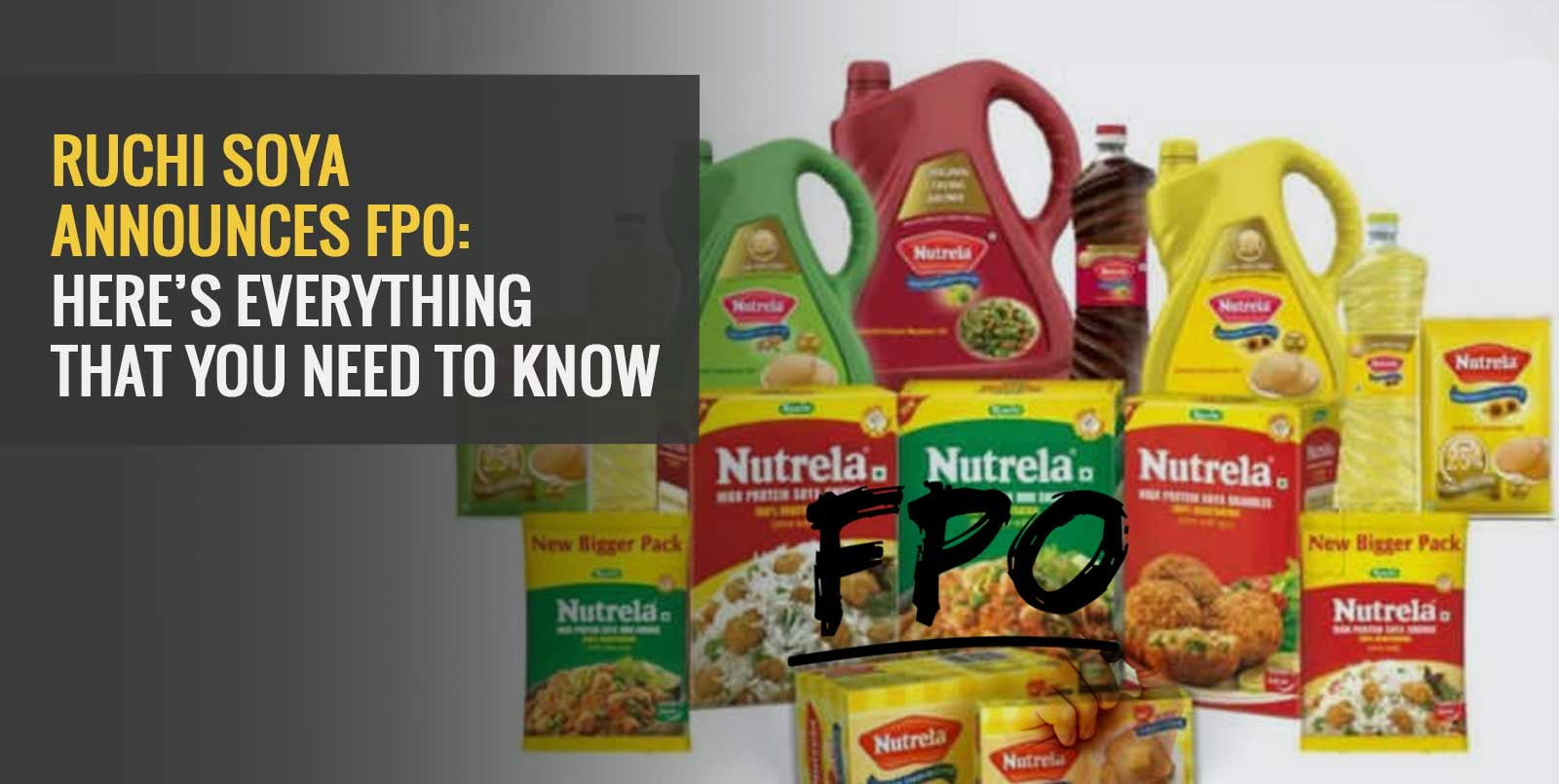 Ruchi Soya Announces FPO: Here's Everything That You Need to Know
