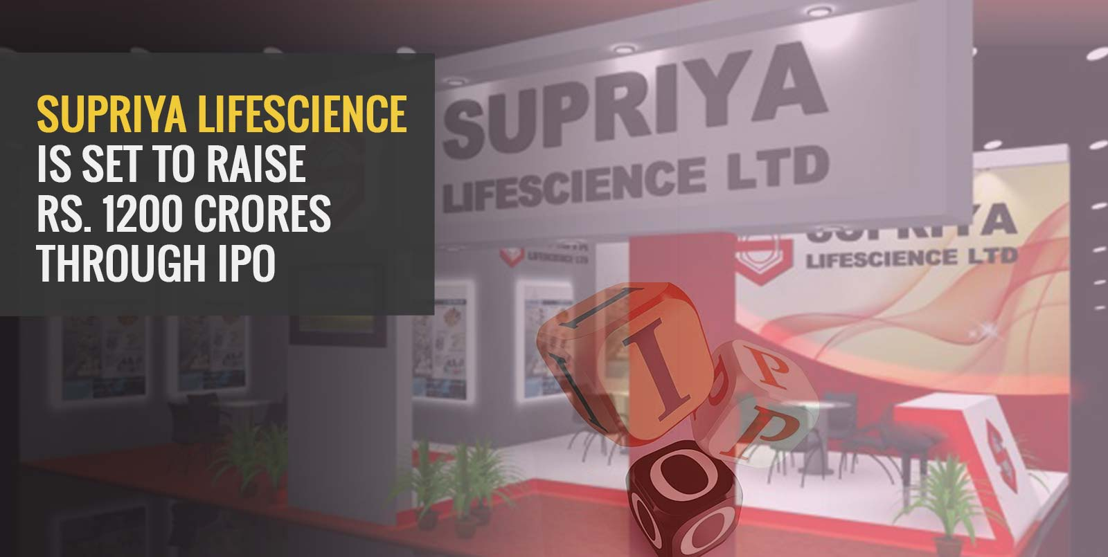 Supriya Lifescience is Set to Raise Rs. 1200 Crores through IPO