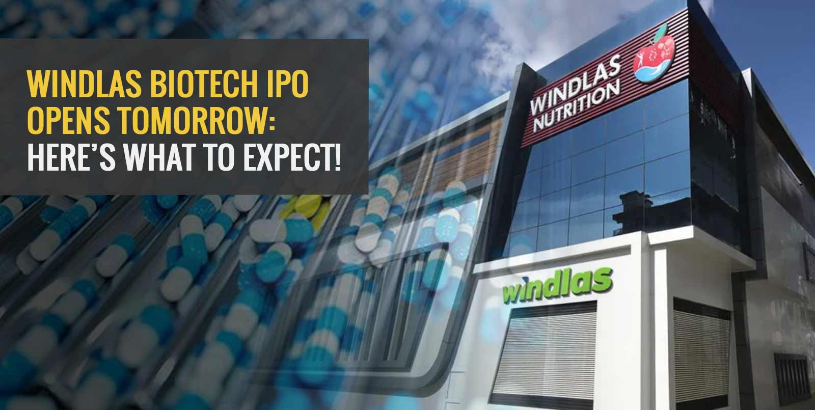 Windlas Biotech IPO Opens Tomorrow: Here's What to Expect!