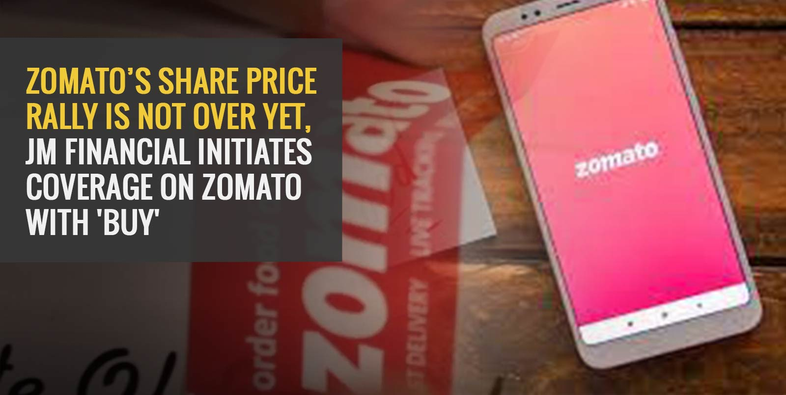 Zomato's Share Price Rally Is not over Yet, JM Financial Initiates Coverage on Zomato with 'Buy'